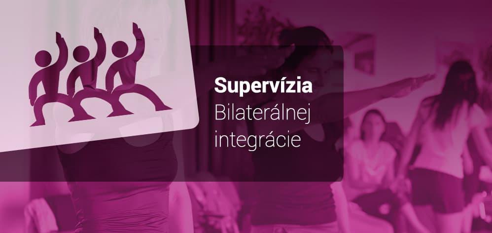 Supervízia Bilaterálnej integrácie